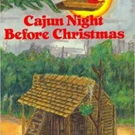 Cajun Night Before Christmas  - Narrated by Larry Ray