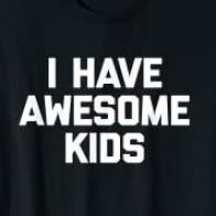 My kids are awesome...