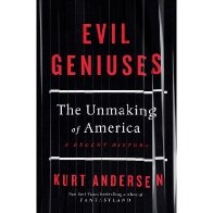 Book Review : Evil Geniuses -  The Unmaking of America: A Recent History