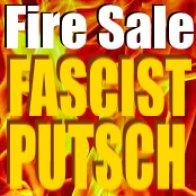 Fire Sale - THE FASCIST PUTSCH
