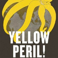 BEWARE: THE YELLOW PERIL HAS ARISEN