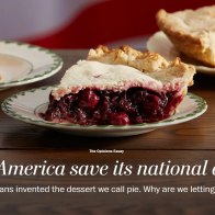 Can America save its national dish? Americans invented the dessert we call pie. Why are we letting it die?