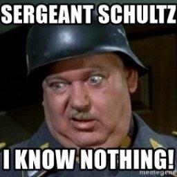 sergeant-schultz-i-know-nothing.jpg