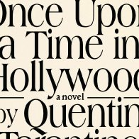 Quentin Tarantino's Examination Of Hollywood Legends Is Now A Book